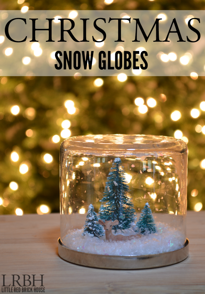 DIY Christmas Snow Globes | LITTLE RED BRICK HOUSE